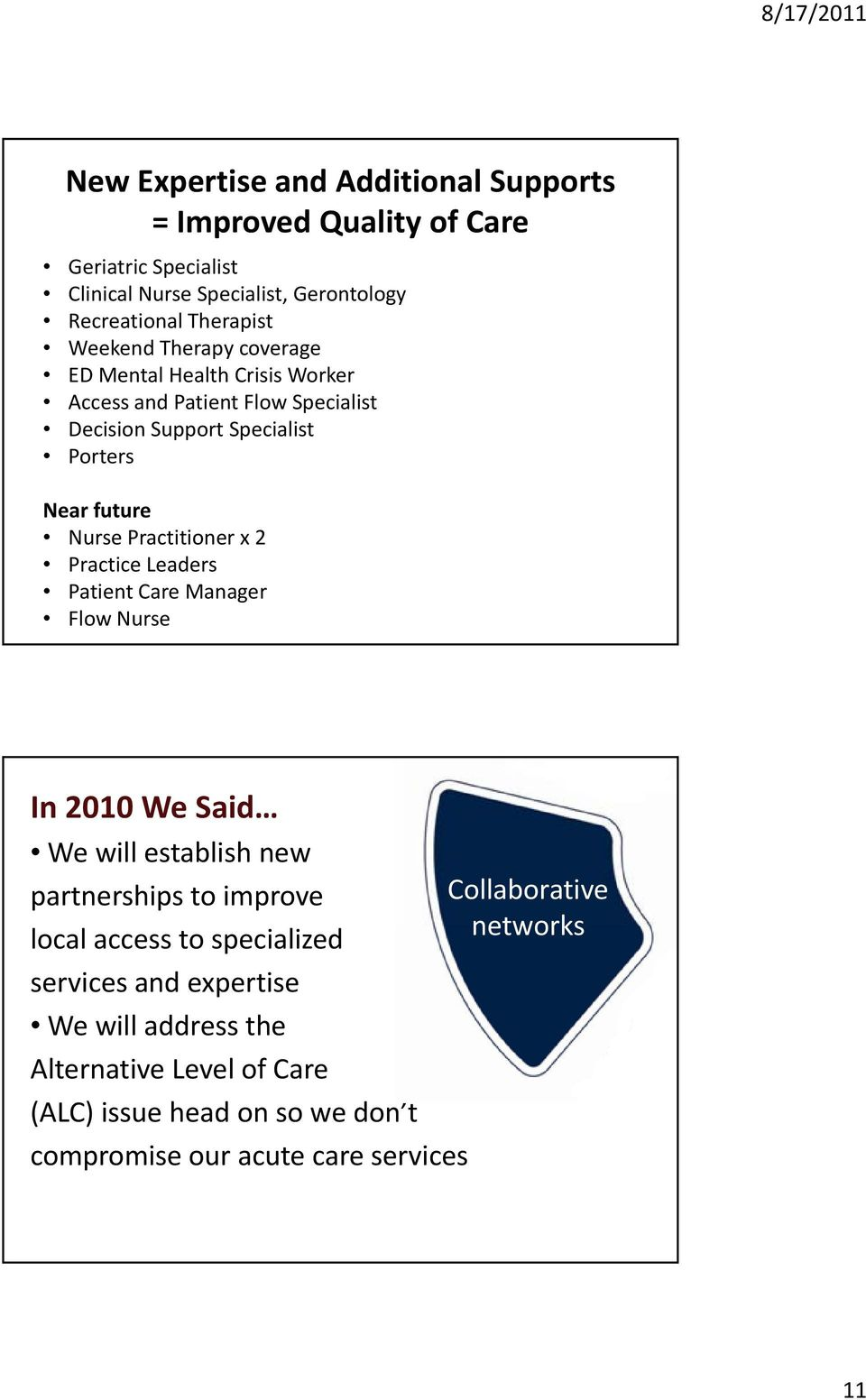 Practice Leaders Patient Care Manager Flow Nurse In 2010 We Said We will establish new partnerships to improve local access to specialized services and