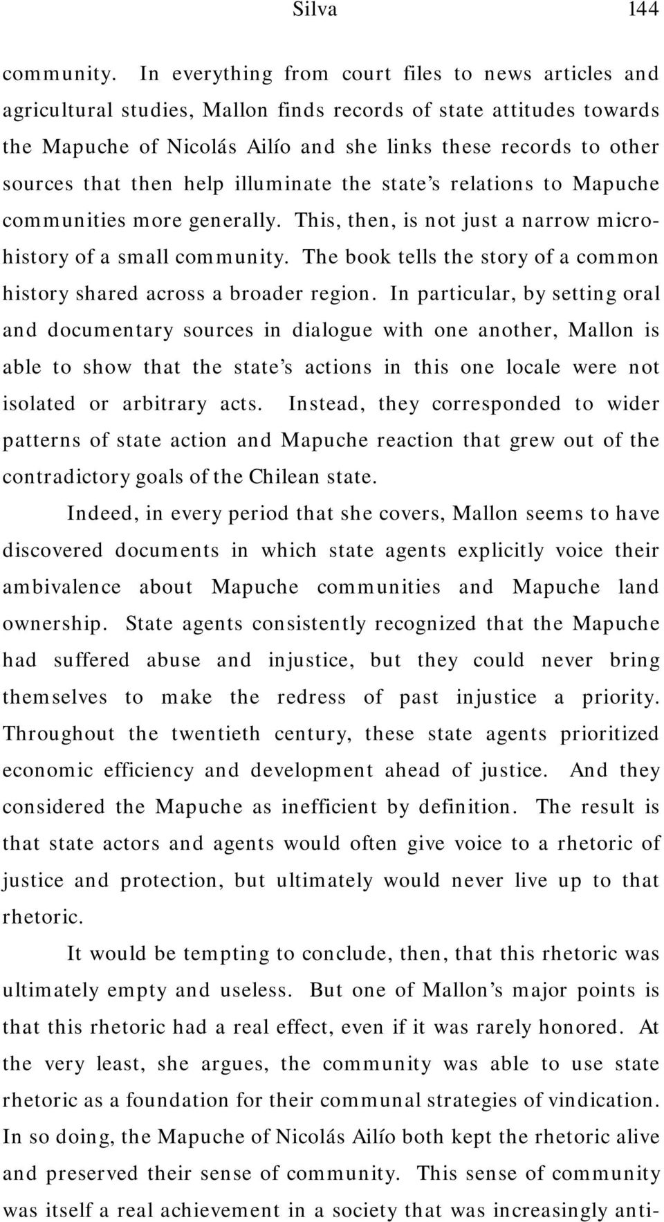 that then help illuminate the state s relations to Mapuche communities more generally. This, then, is not just a narrow microhistory of a small community.