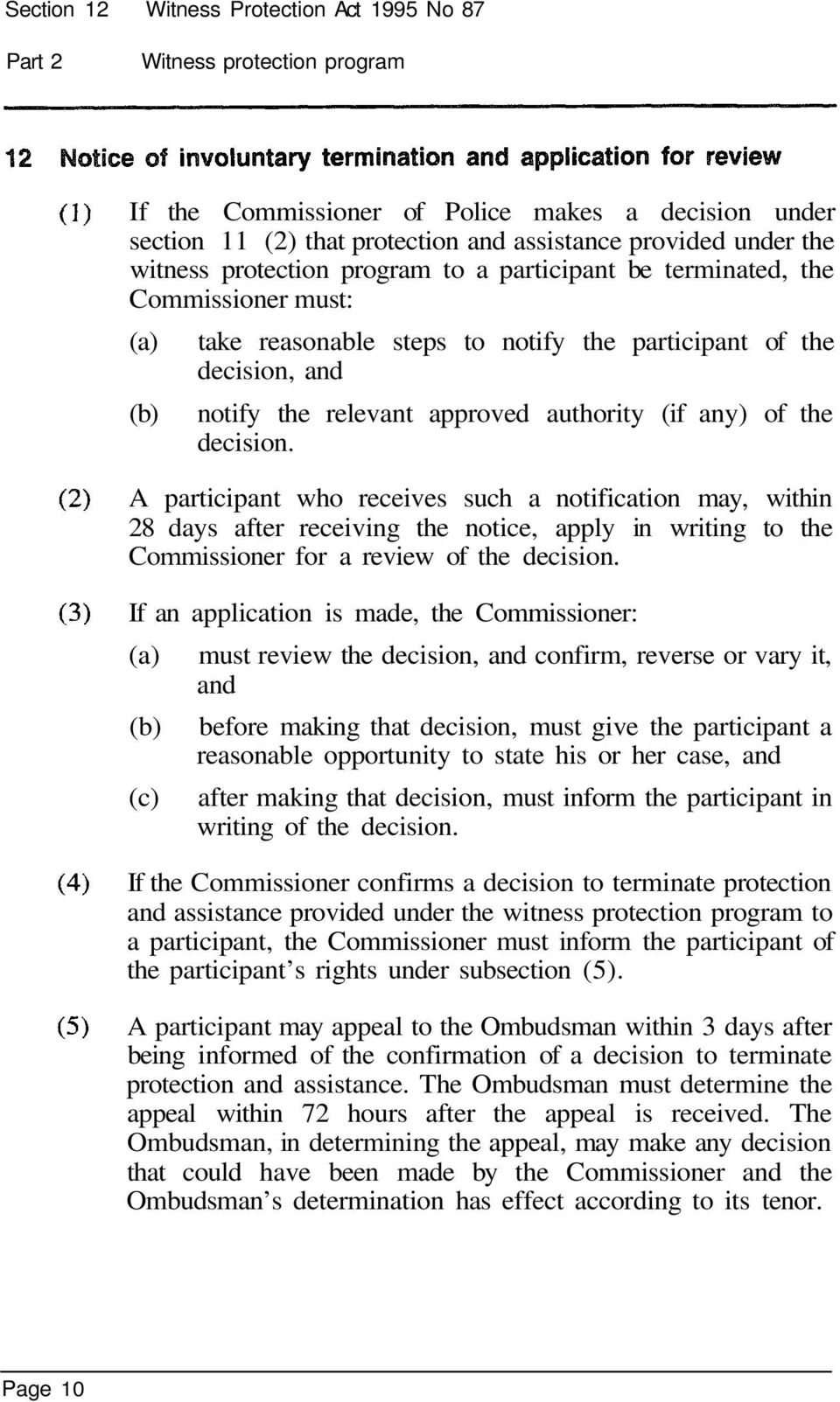 of the decision. A participant who receives such a notification may, within 28 days after receiving the notice, apply in writing to the Commissioner for a review of the decision.