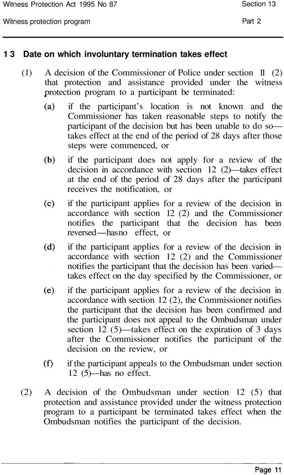 to notify the participant of the decision but has been unable to do so takes effect at the end of the period of 28 days after those steps were commenced, or if the participant does not apply for a