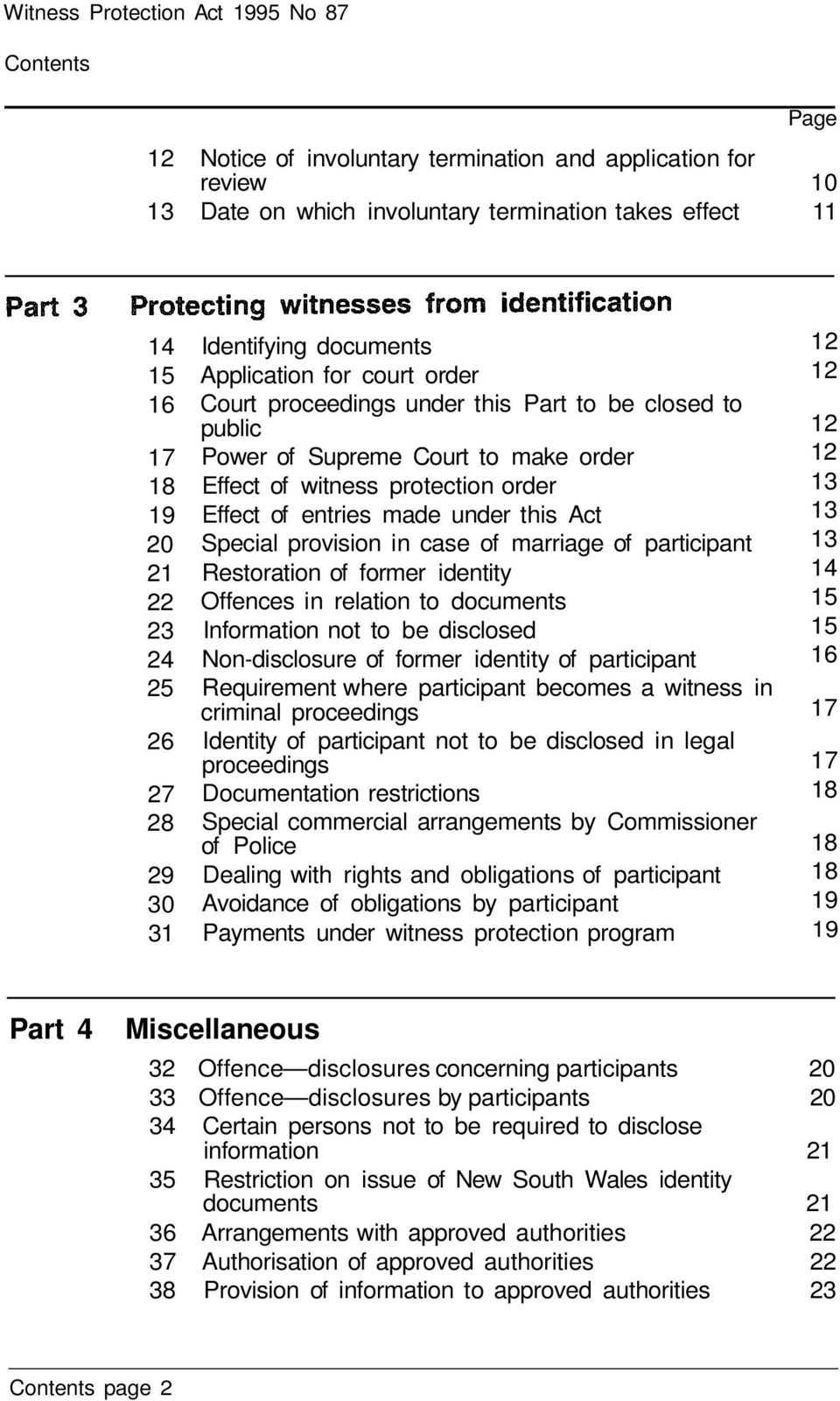 order Effect of entries made under this Act Special provision in case of marriage of participant Restoration of former identity Offences in relation to documents Information not to be disclosed