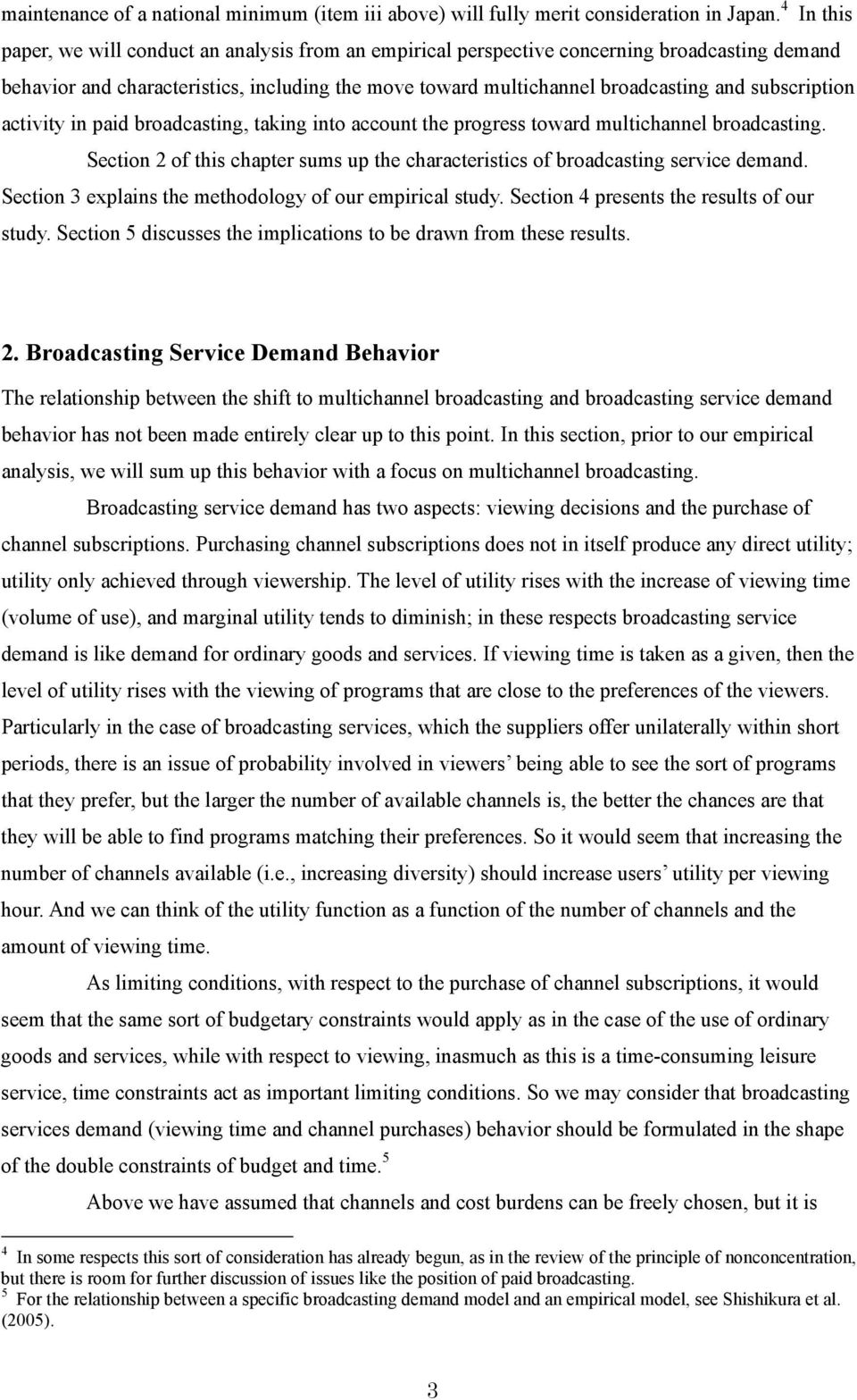 pad broadcastng, takng nto account the progress toward multchannel broadcastng. Secton 2 of ths chapter sums up the characterstcs of broadcastng servce demand.