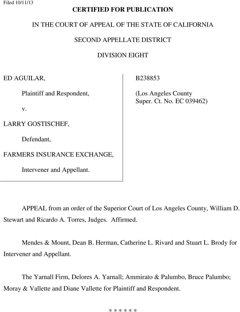 APPEAL from an order of the Superior Court of Los Angeles County, William D. Stewart and Ricardo A. Torres, Judges. Affirmed. Mendes & Mount, Dean B. Herman, Catherine L.
