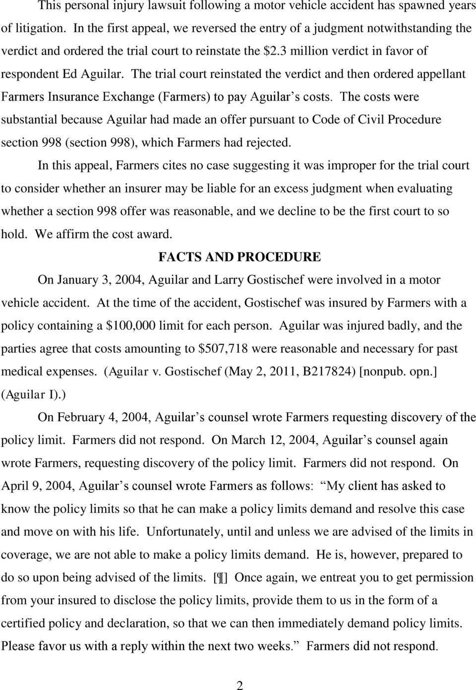 The trial court reinstated the verdict and then ordered appellant Farmers Insurance Exchange (Farmers) to pay Aguilar s costs.