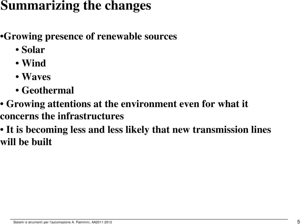 infrastructures It is becoming less and less likely that new transmission
