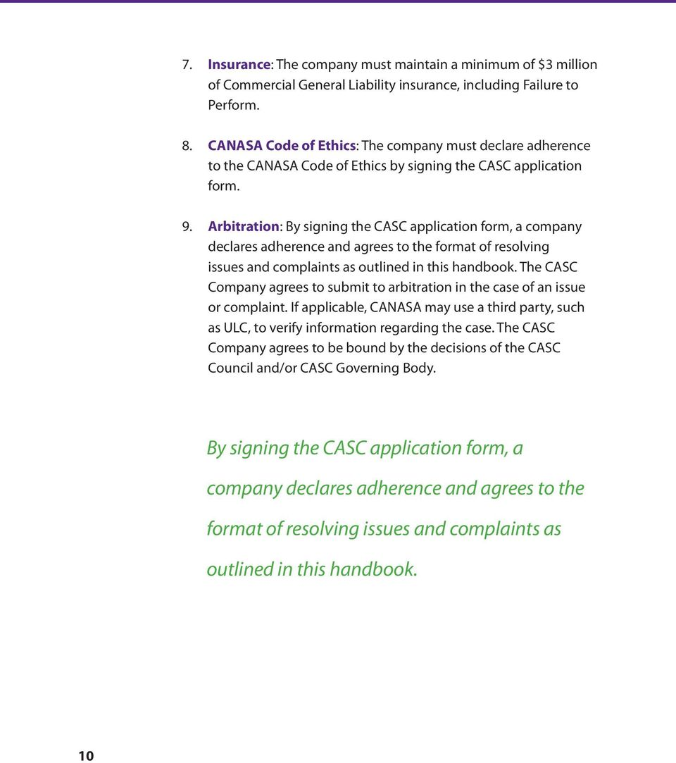 Arbitration: By signing the CASC application form, a company declares adherence and agrees to the format of resolving issues and complaints as outlined in this handbook.
