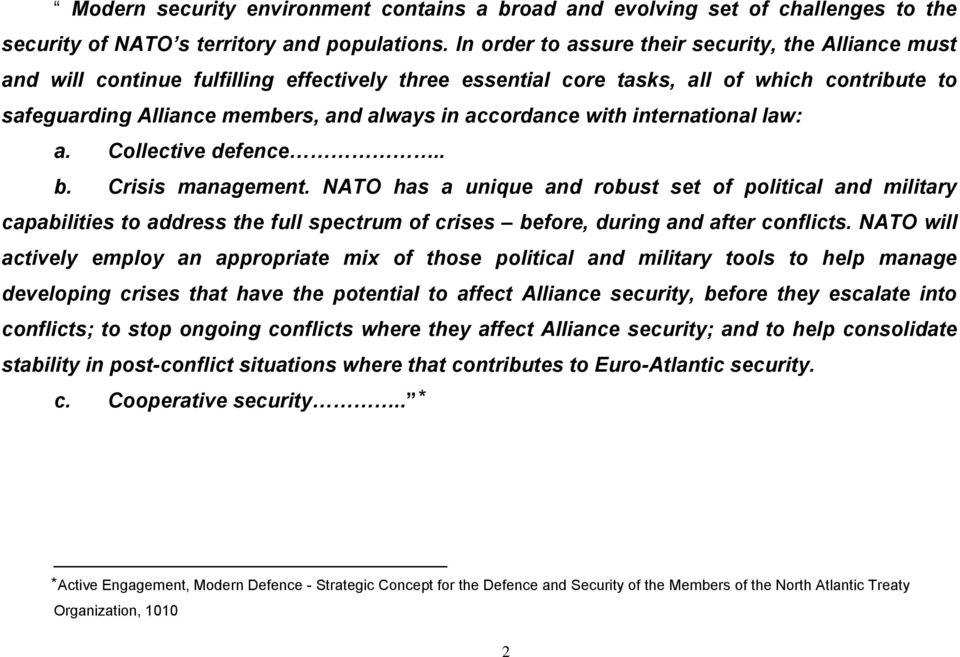 accordance with international law: a. Collective defence.. b. Crisis management.