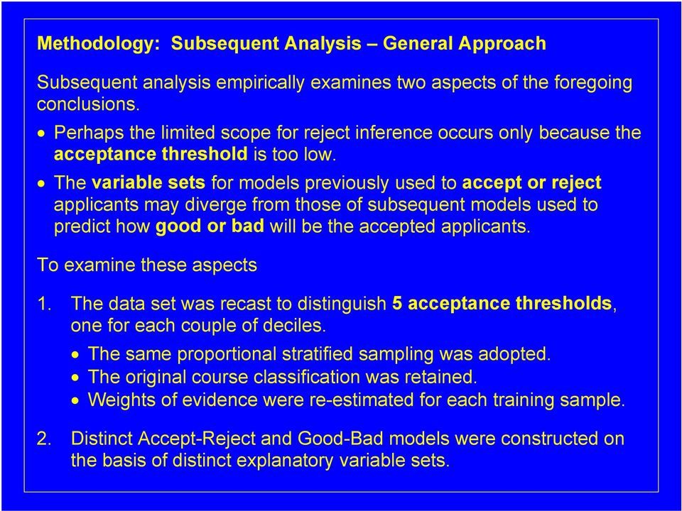 The variable sets for models previously used to accept or reject applicants may diverge from those of subsequent models used to predict how good or bad will be the accepted applicants.