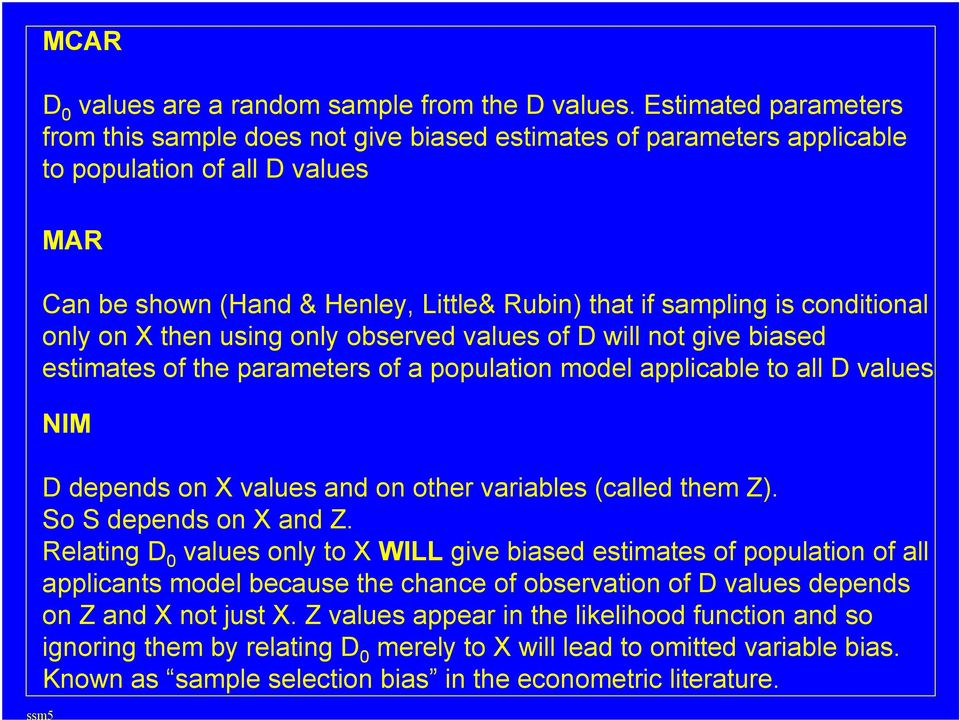 conditional only on X then using only observed values of D will not give biased estimates of the parameters of a population model applicable to all D values NIM D depends on X values and on other