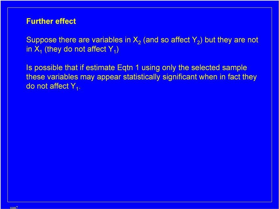 estimate Eqtn 1 using only the selected sample these variables may