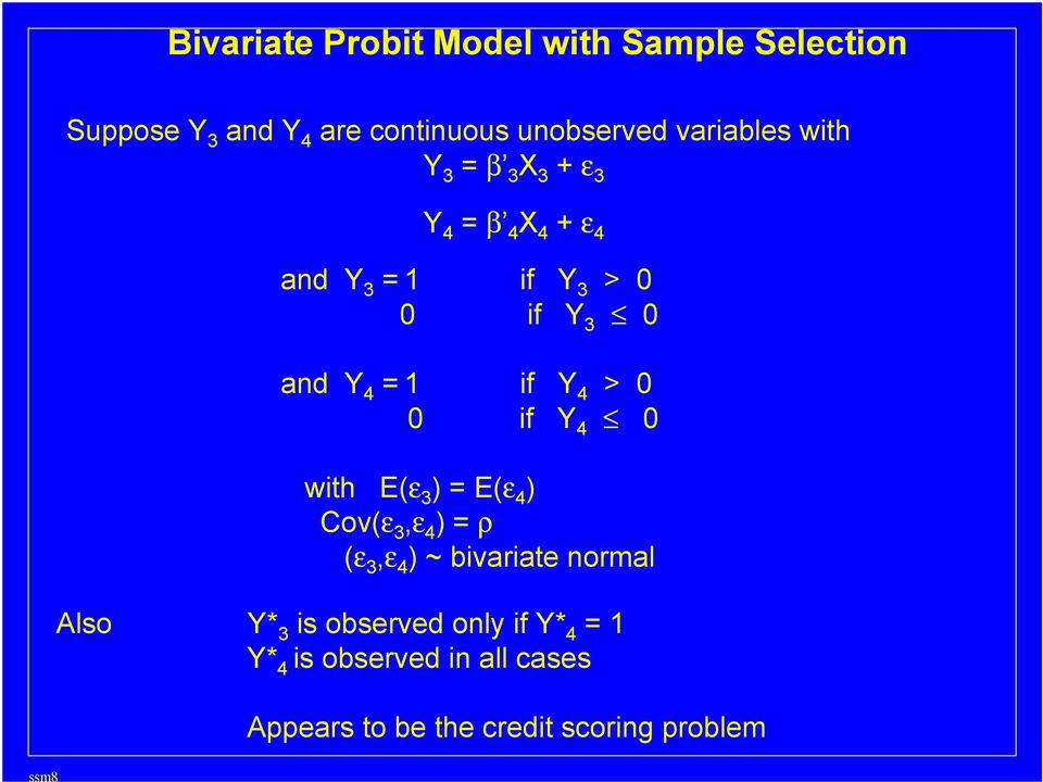 if Y 4 > 0 0 if Y 4 0 with E(ε 3 ) = E(ε 4 ) Cov(ε 3,ε 4 ) = ρ (ε 3,ε 4 ) ~ bivariate normal Also