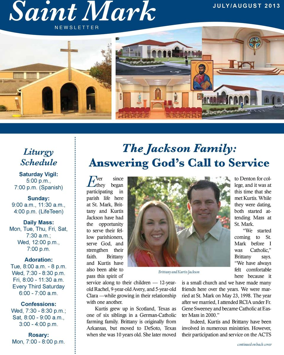 m. Rosary: Mon, 7:00-8:00 p.m. The Jackson Family: Answering God s Call to Service Ever since they began participating in parish life here at St.