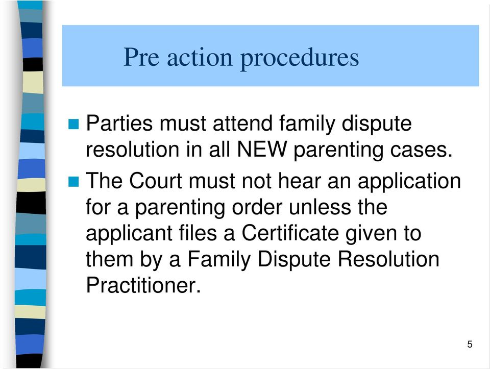 The Court must not hear an application for a parenting order