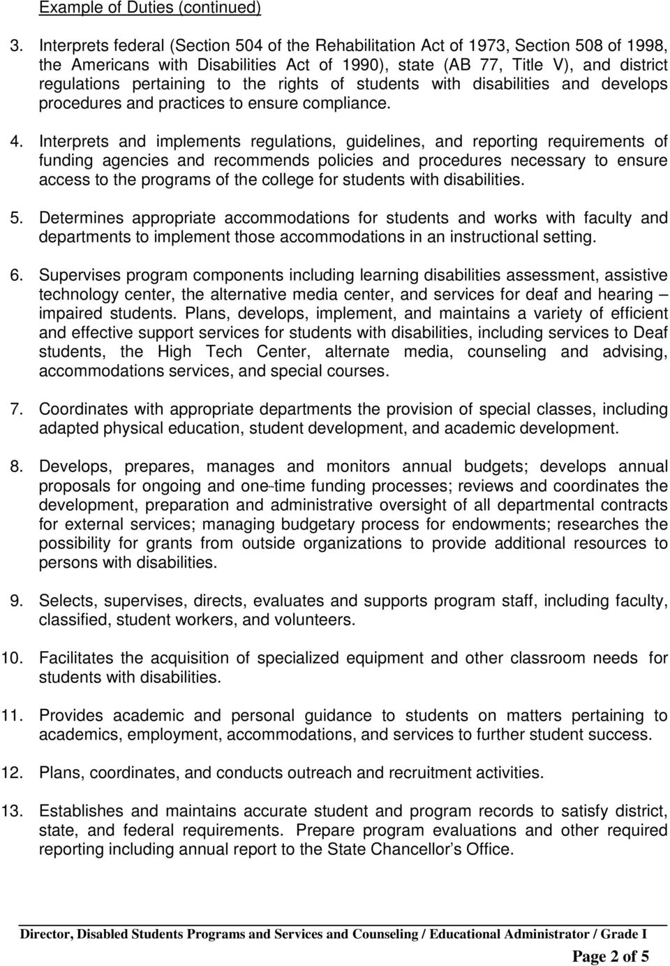 the rights of students with disabilities and develops procedures and practices to ensure compliance. 4.