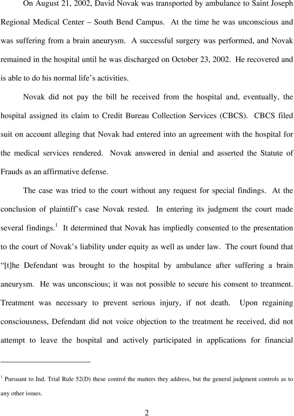 Novak did not pay the bill he received from the hospital and, eventually, the hospital assigned its claim to Credit Bureau Collection Services (CBCS.