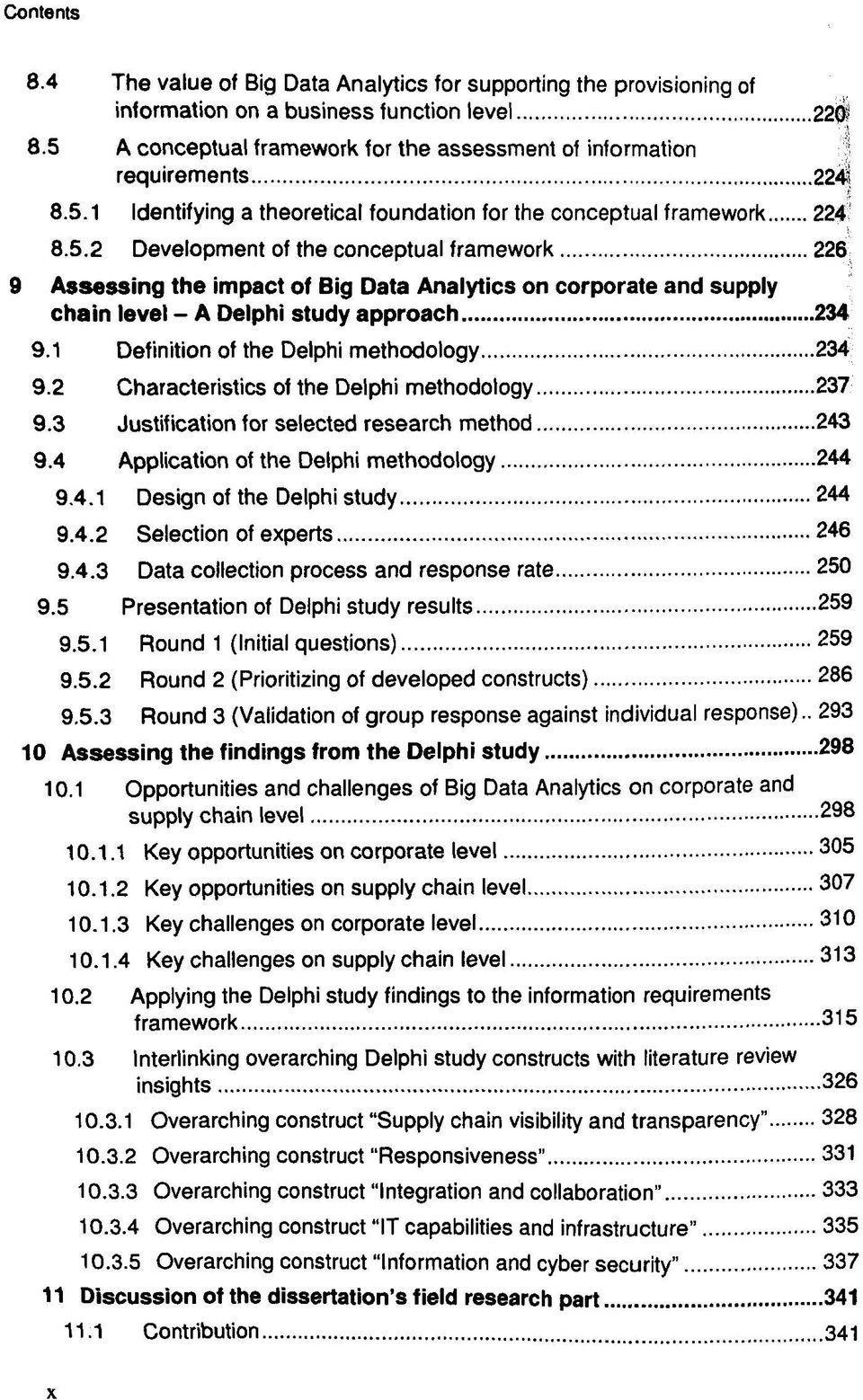 1 Definition of the Delphi methodology 234 9.2 Characteristics of the Delphi methodology 237 9.3 Justification for selected research method 243 9.4 Application of the Delphi methodology 244 9.4.1 Design of the Delphi study 244 9.