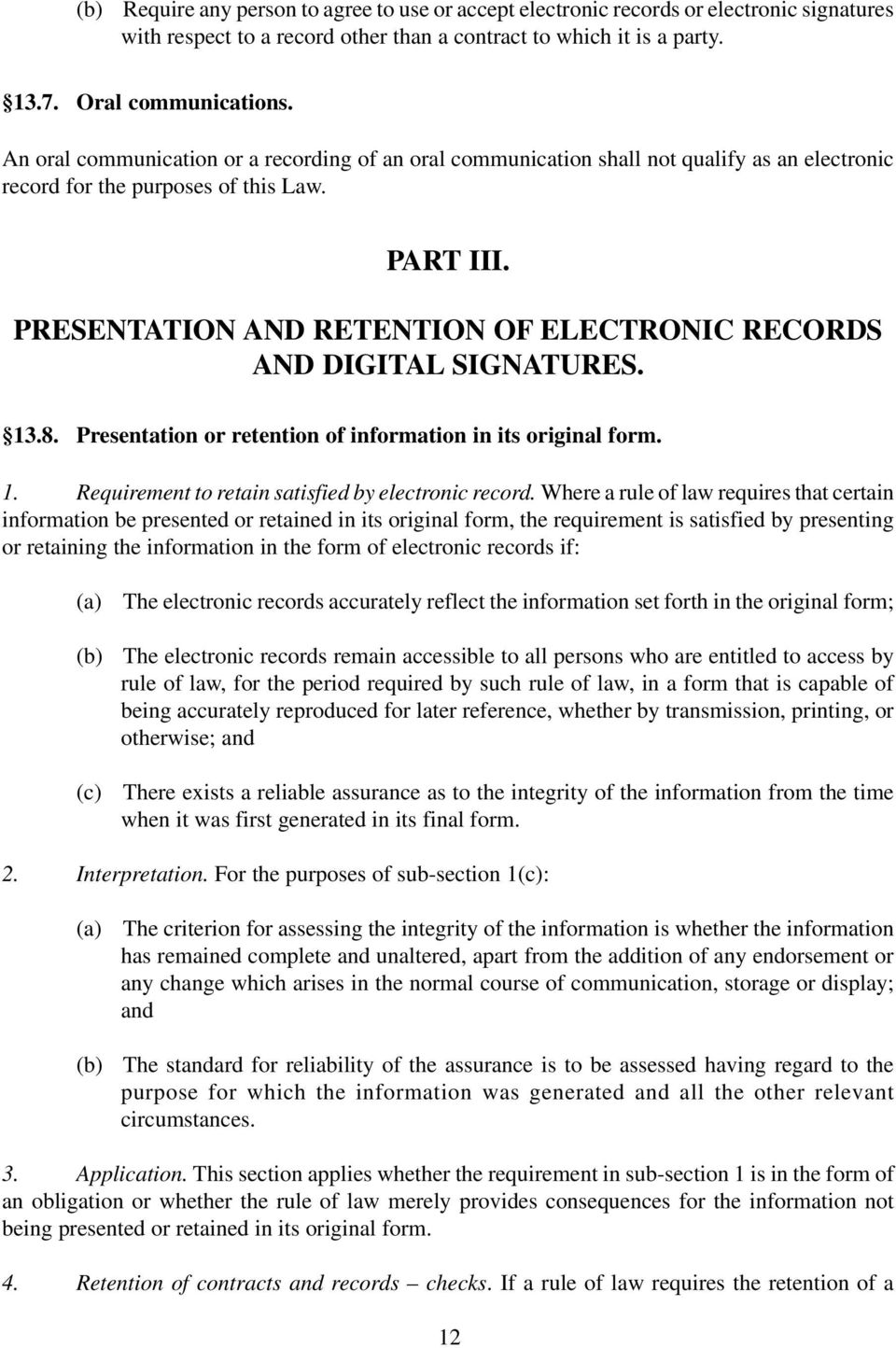 PRESENTATION AND RETENTION OF ELECTRONIC RECORDS AND DIGITAL SIGNATURES. 13.8. Presentation or retention of information in its original form. 1. Requirement to retain satisfied by electronic record.
