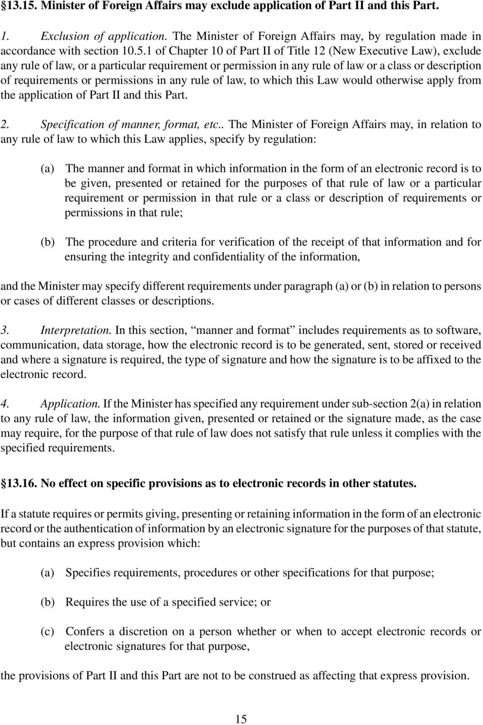 permissions in any rule of law, to which this Law would otherwise apply from the application of Part II and this Part. 2. Specification of manner, format, etc.