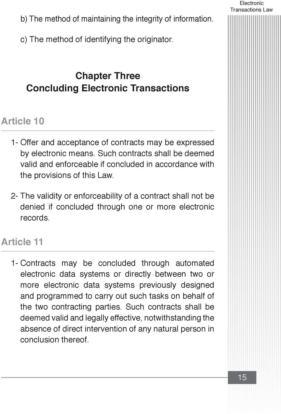 Such contracts shall be deemed valid and enforceable if concluded in accordance with the provisions of this Law.