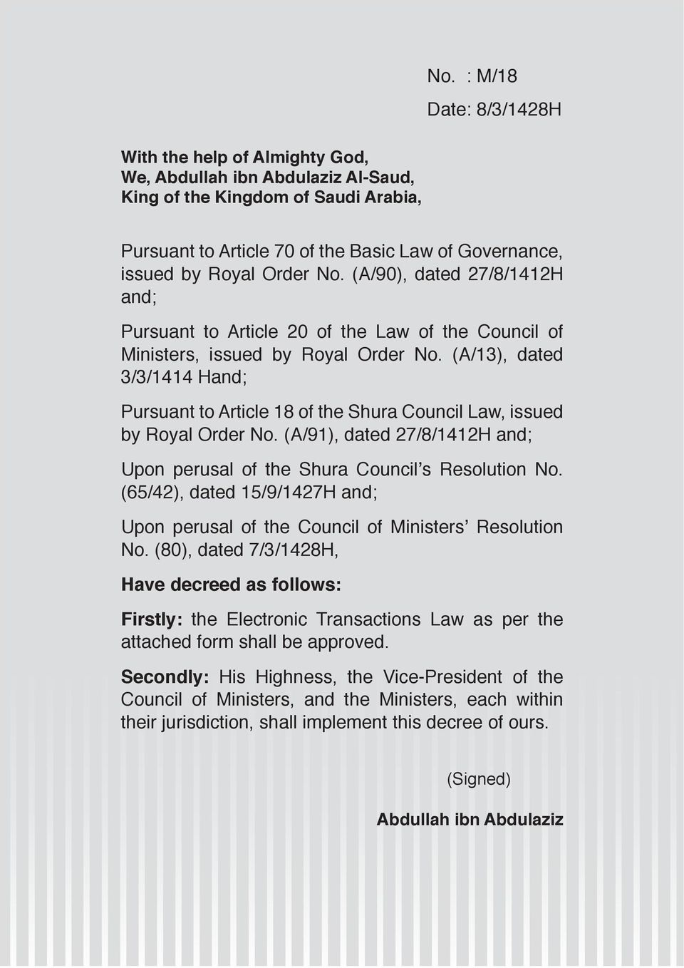 (A/90), dated 27/8/1412H and; Pursuant to Article 20 of the Law of the Council of Ministers, issued by Royal Order No.