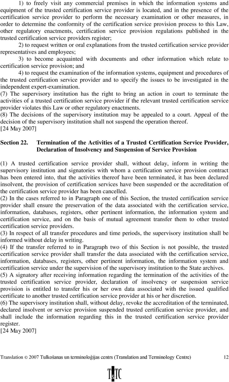 certification service provision regulations published in the trusted certification service providers register; 2) to request written or oral explanations from the trusted certification service