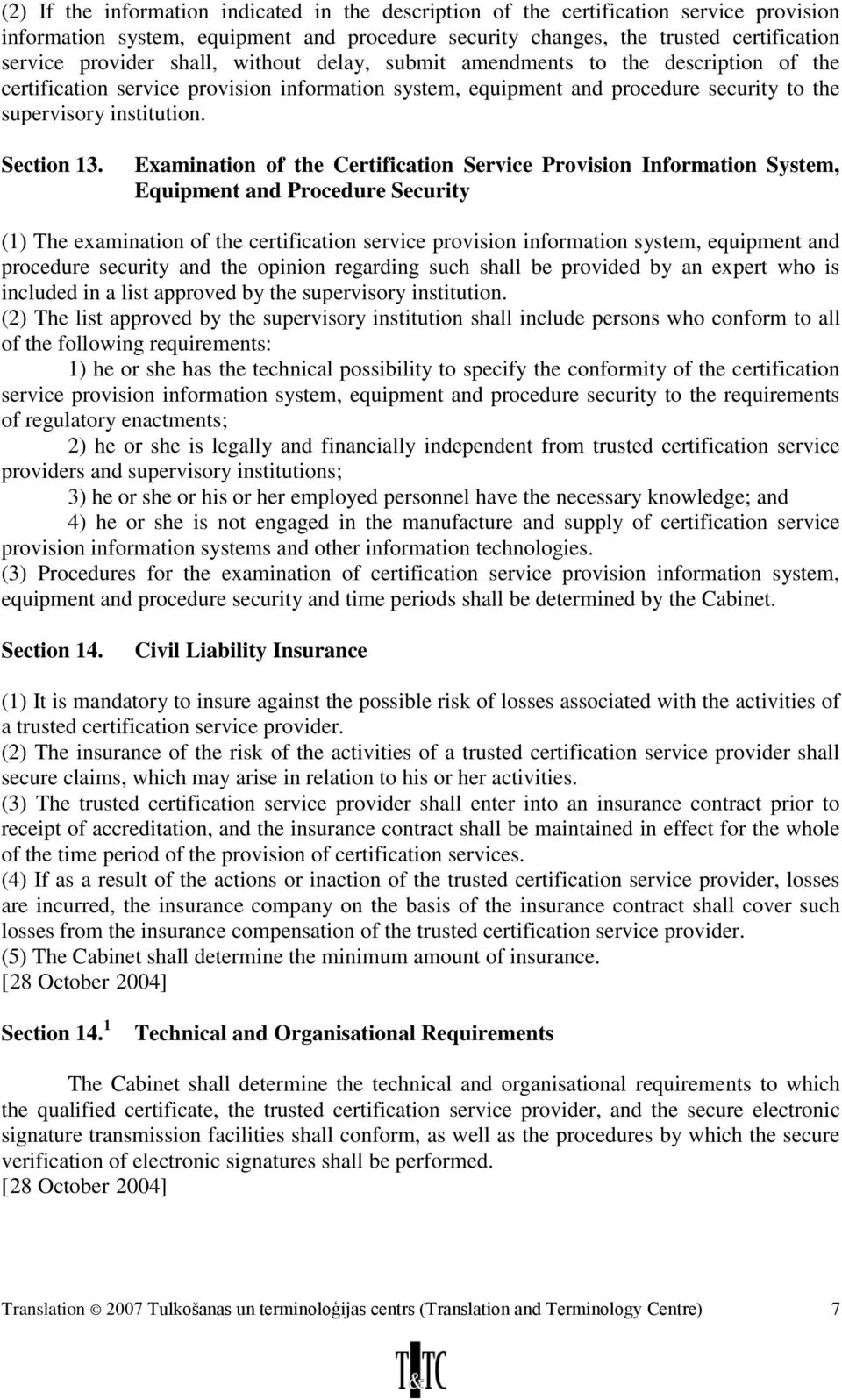 Examination of the Certification Service Provision Information System, Equipment and Procedure Security (1) The examination of the certification service provision information system, equipment and