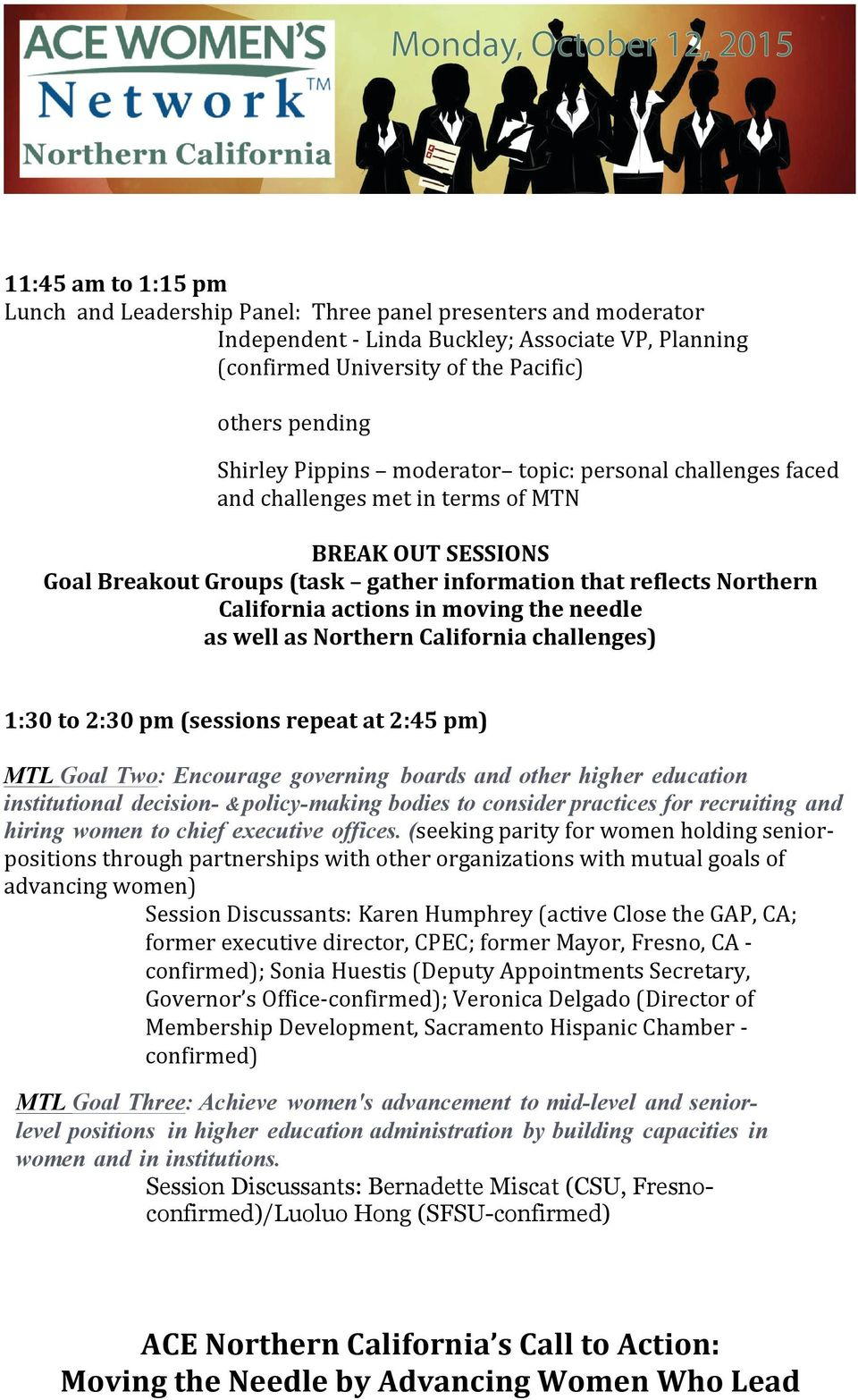 moving the needle as well as Northern California challenges) 1:30 to 2:30 pm (sessions repeat at 2:45 pm) MTL Goal Two: Encourage governing boards and other higher education institutional decision- &