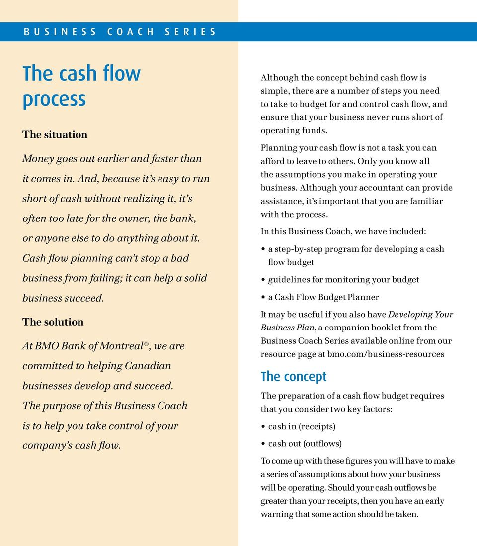 Cash flow planning can t stop a bad business from failing; it can help a solid business succeed.