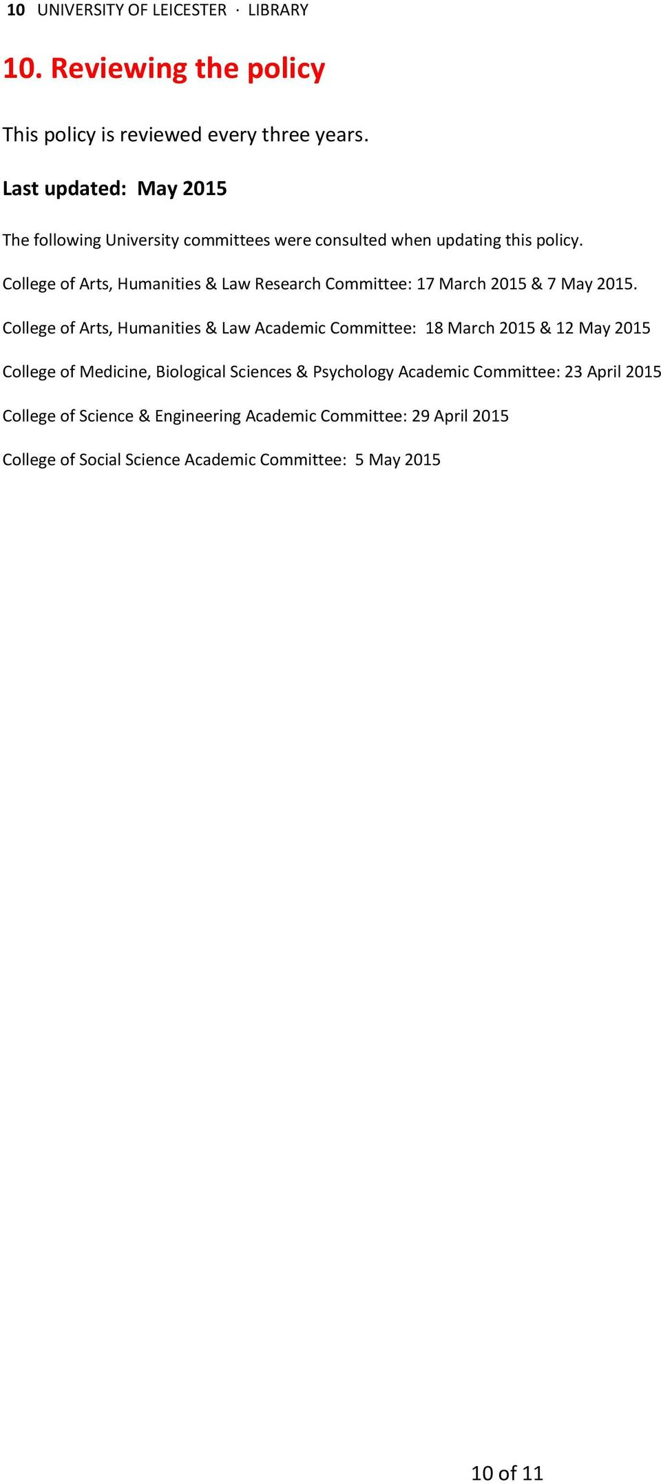 College of Arts, Humanities & Law Research Committee: 17 March 2015 & 7 May 2015.