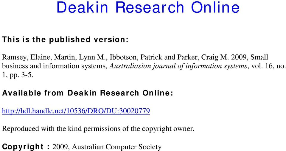 2009, Small business and information systems, Australiasian journal of information systems, vol. 16, no.