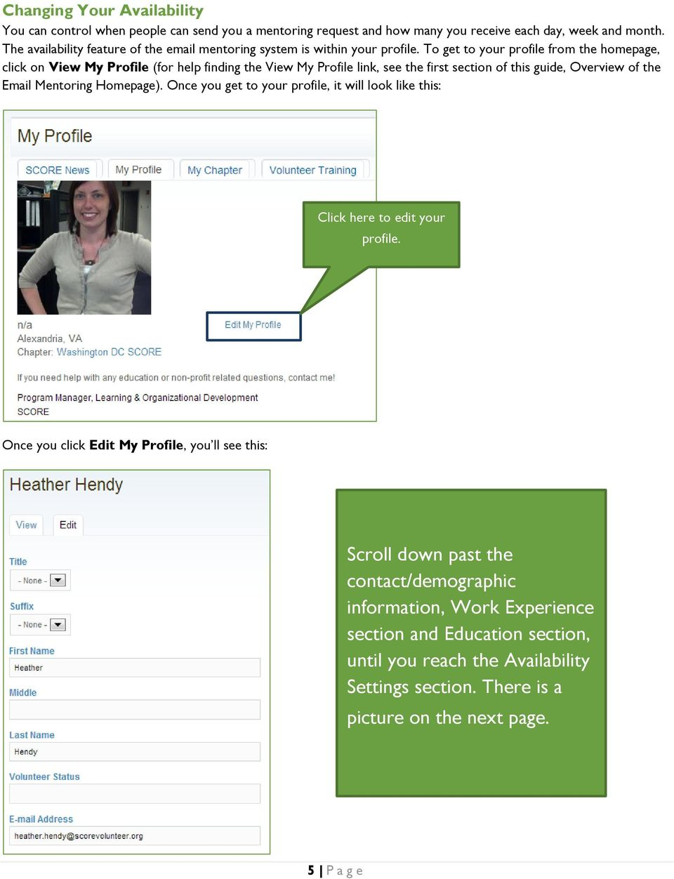 To get to your profile from the homepage, click on View My Profile (for help finding the View My Profile link, see the first section of this guide, Overview of the Email Mentoring