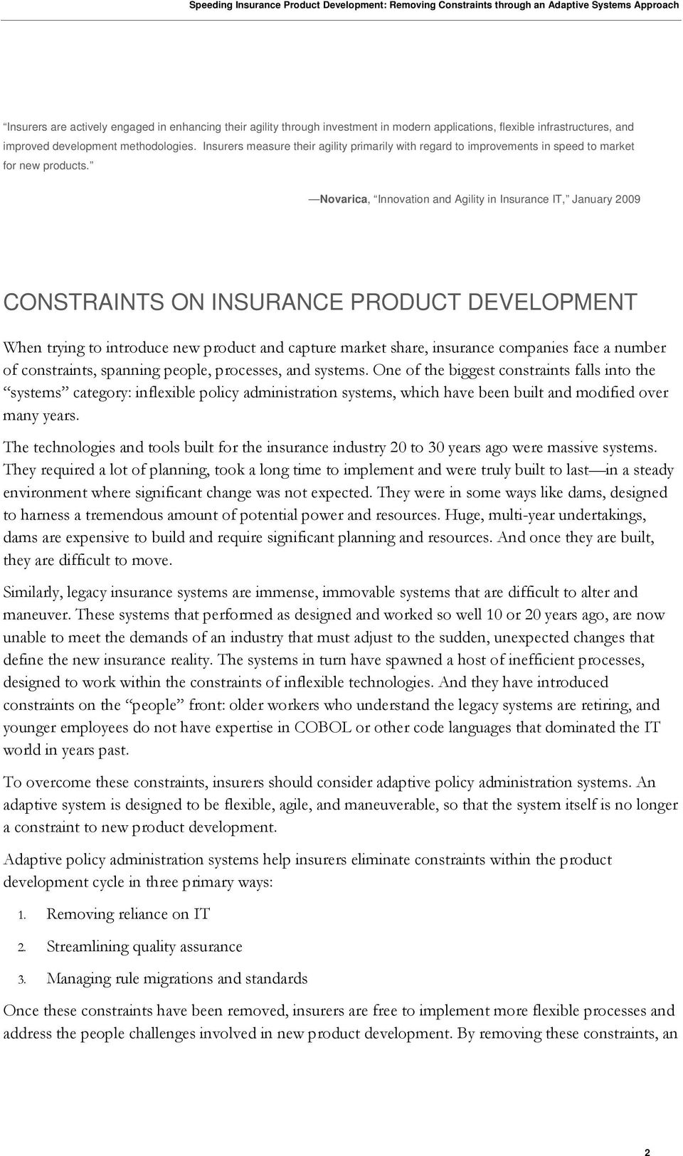 Novarica, Innovation and Agility in Insurance IT, January 2009 CONSTRAINTS ON INSURANCE PRODUCT DEVELOPMENT When trying to introduce new product and capture market share, insurance companies face a