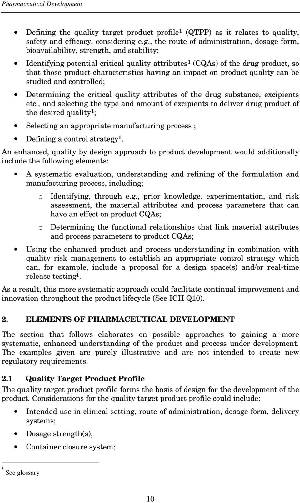 t product profile 1 (QTPP) as it relates to quality, safety and efficacy, considering