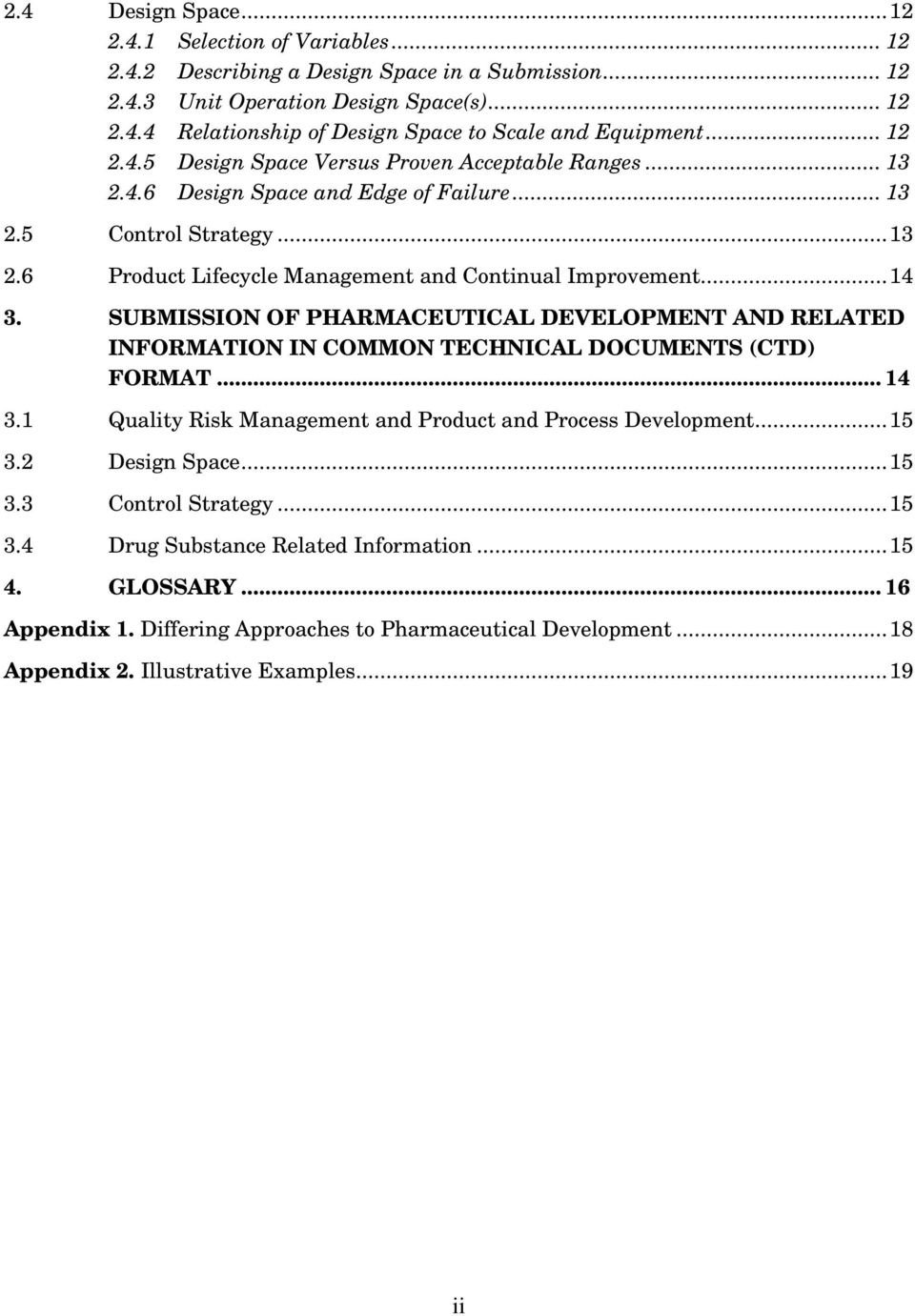 SUBMISSION OF PHARMACEUTICAL DEVELOPMENT AND RELATED INFORMATION IN COMMON TECHNICAL DOCUMENTS (CTD) FORMAT... 14 3.1 Quality Risk Management and Product and Process Development...15 3.2 Design Space.