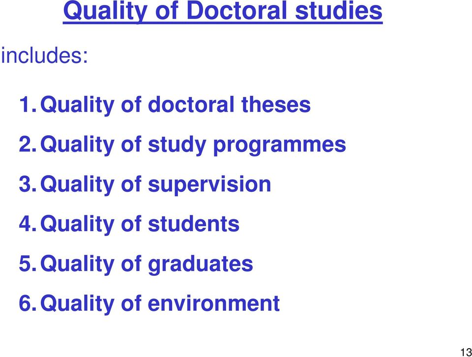 Quality of study programmes 3.
