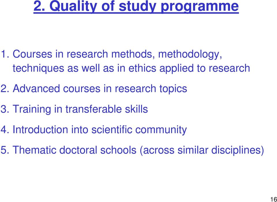 applied to research 2. Advanced courses in research topics 3.