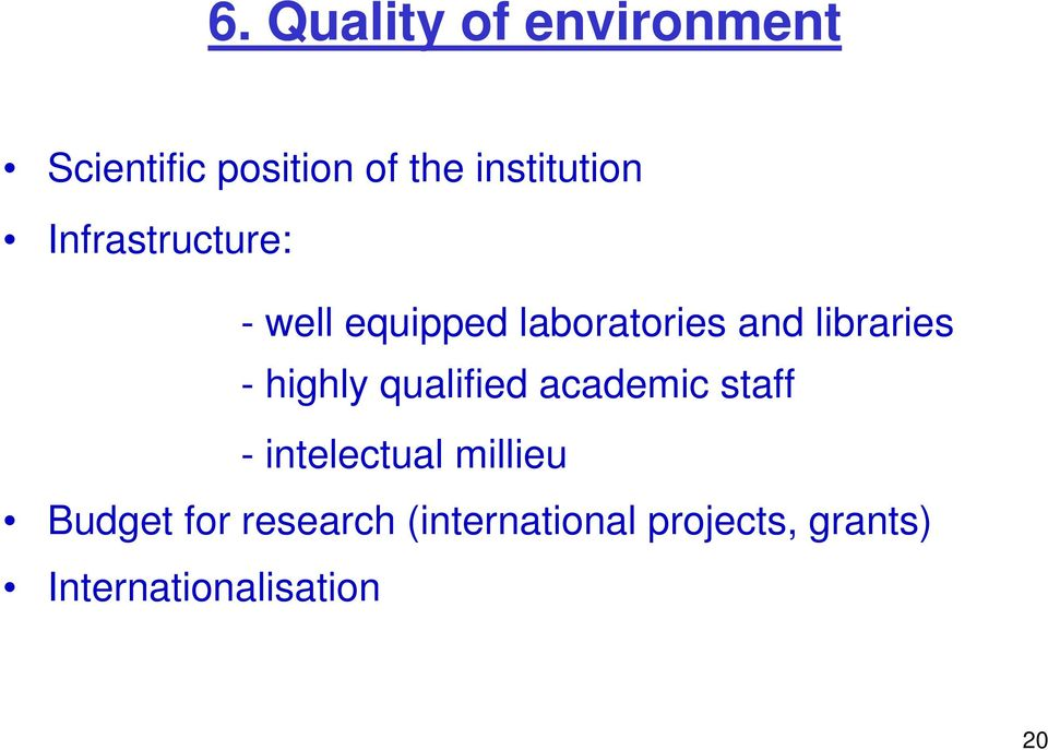 libraries - highly qualified academic staff - intelectual