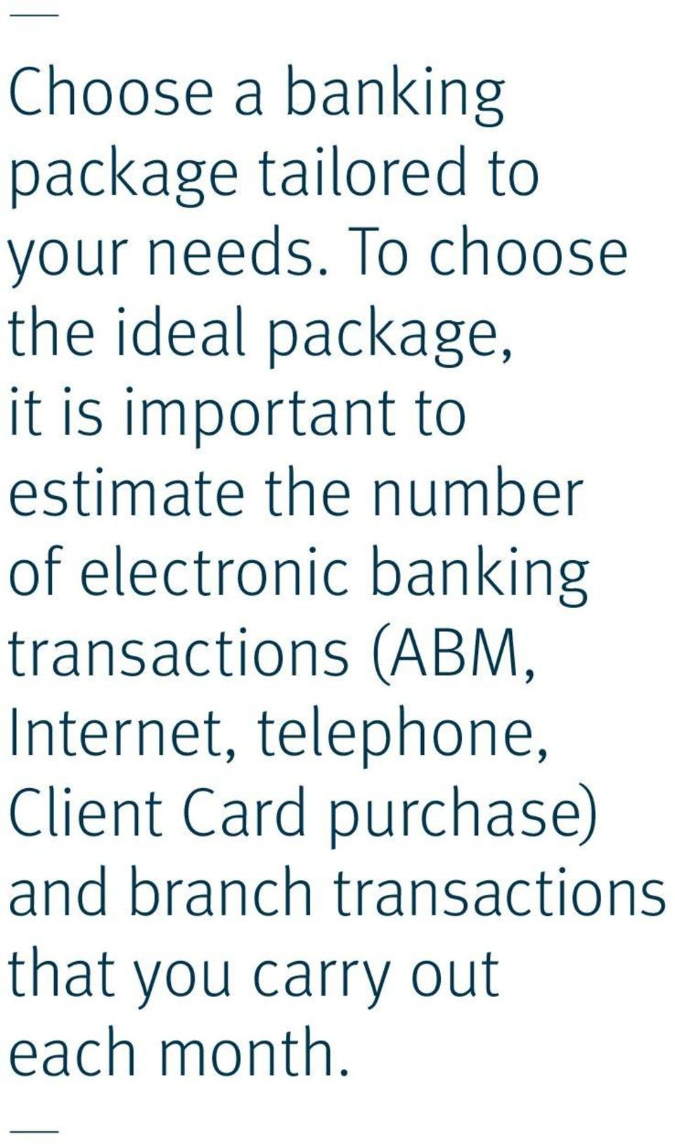 number of electronic banking transactions (ABM, Internet,