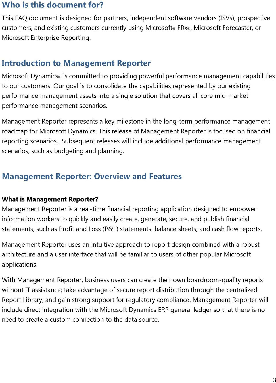 Enterprise Reporting. Introduction to Management Reporter Microsoft Dynamics is committed to providing powerful performance management capabilities to our customers.