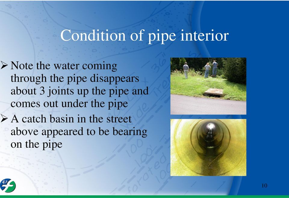 pipe and comes out under the pipe A catch basin in