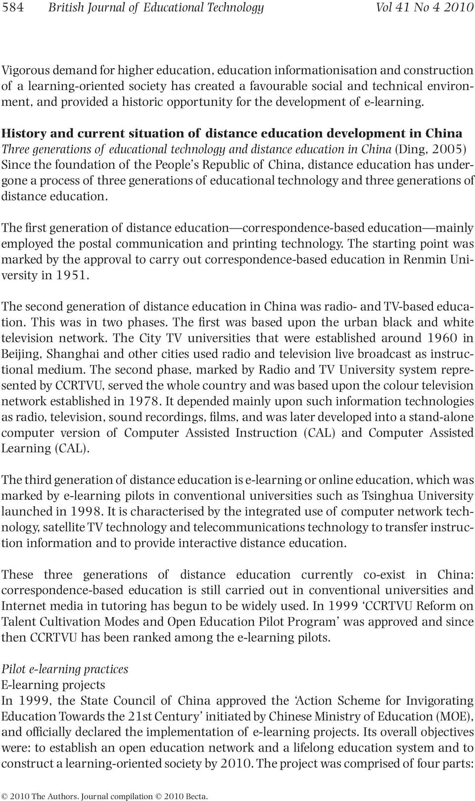 History and current situation of distance education development in China Three generations of educational technology and distance education in China (Ding, 2005) Since the foundation of the People s