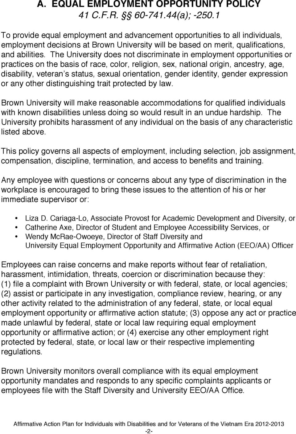 The University does not discriminate in employment opportunities or practices on the basis of race, color, religion, sex, national origin, ancestry, age, disability, veteran s status, sexual