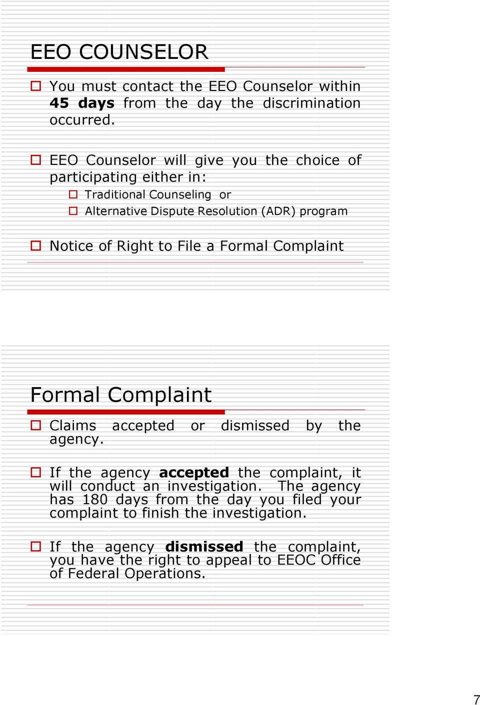 to File a Formal Complaint Formal Complaint Claims accepted or dismissed by the agency.