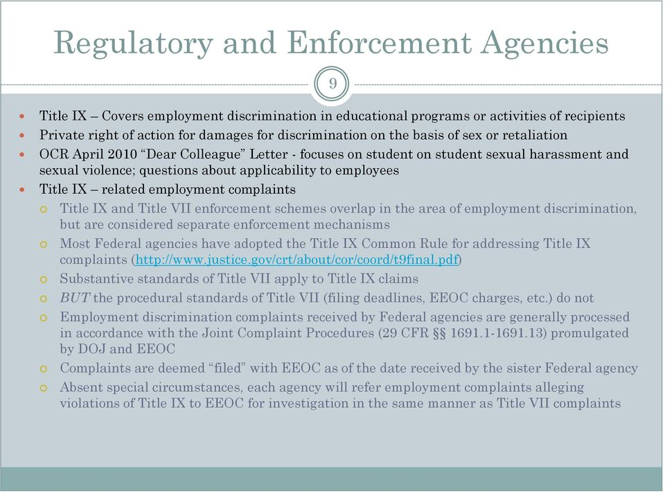 employment complaints Title IX and Title VII enforcement schemes overlap in the area of employment discrimination, but are considered separate enforcement mechanisms Most Federal agencies have