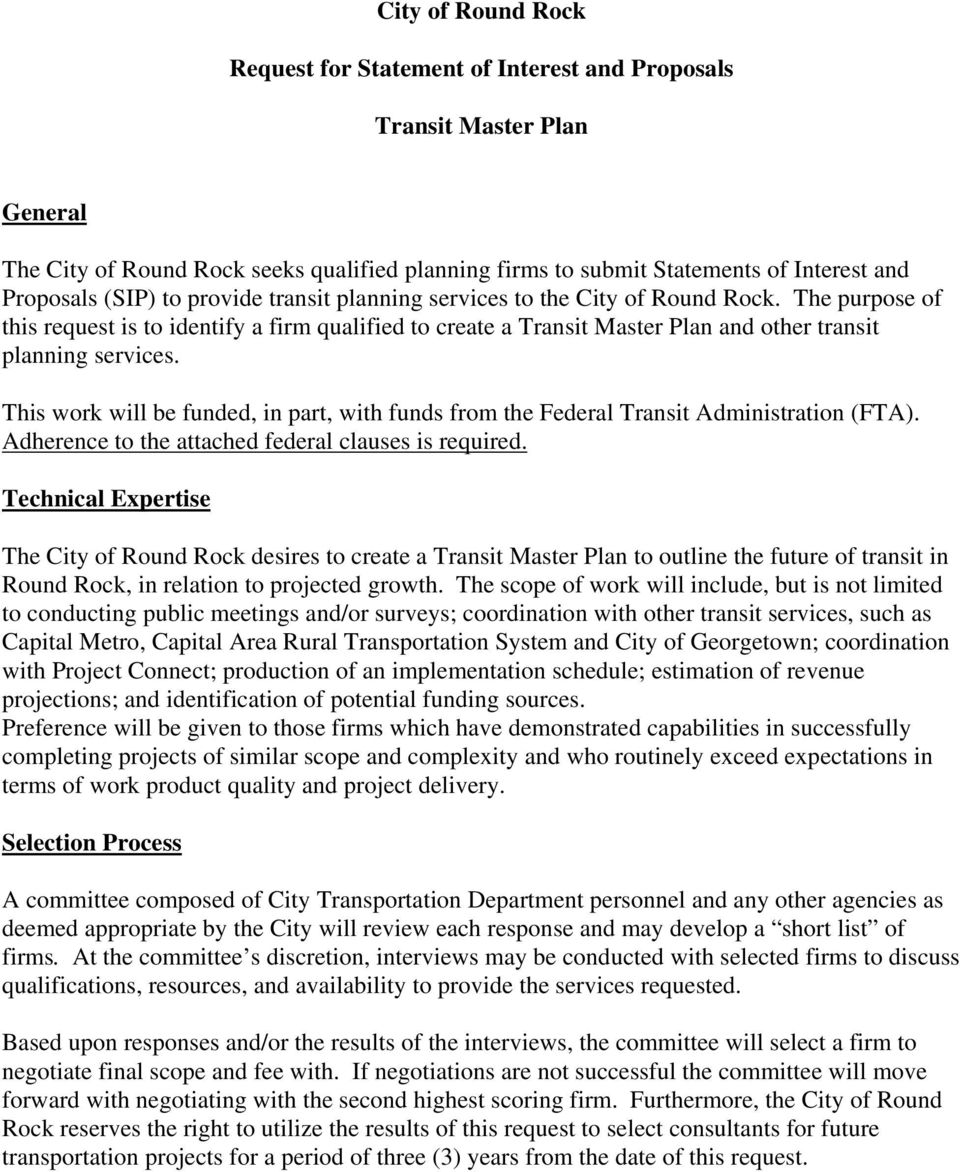 This work will be funded, in part, with funds from the Federal Transit Administration (FTA). Adherence to the attached federal clauses is required.