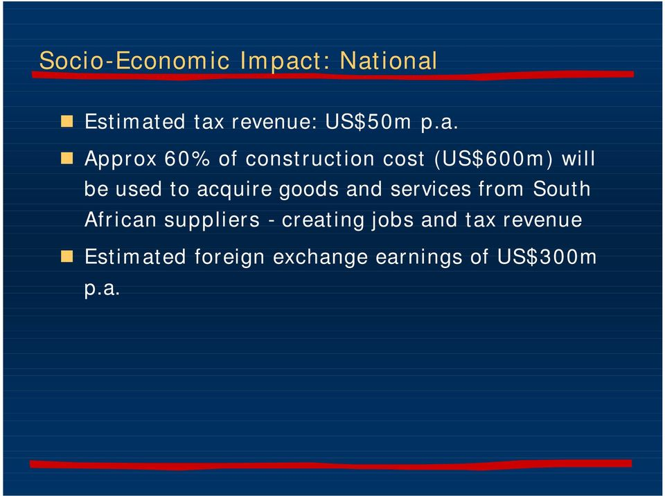 ional Estimated tax revenue: US$50m p.a. Approx 60% of