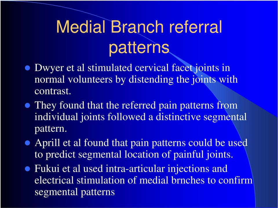 They found that the referred pain patterns from individual joints followed a distinctive segmental pattern.