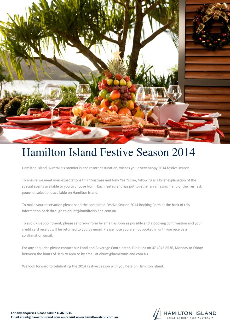 Each restaurant has put together an amazing menu of the freshest, gourmet selections available on Hamilton Island.