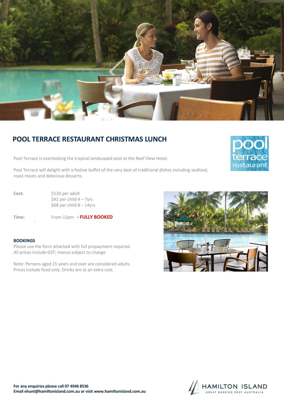 Pool Terrace will delight with a festive buffet of the very best of traditional dishes including seafood, roast
