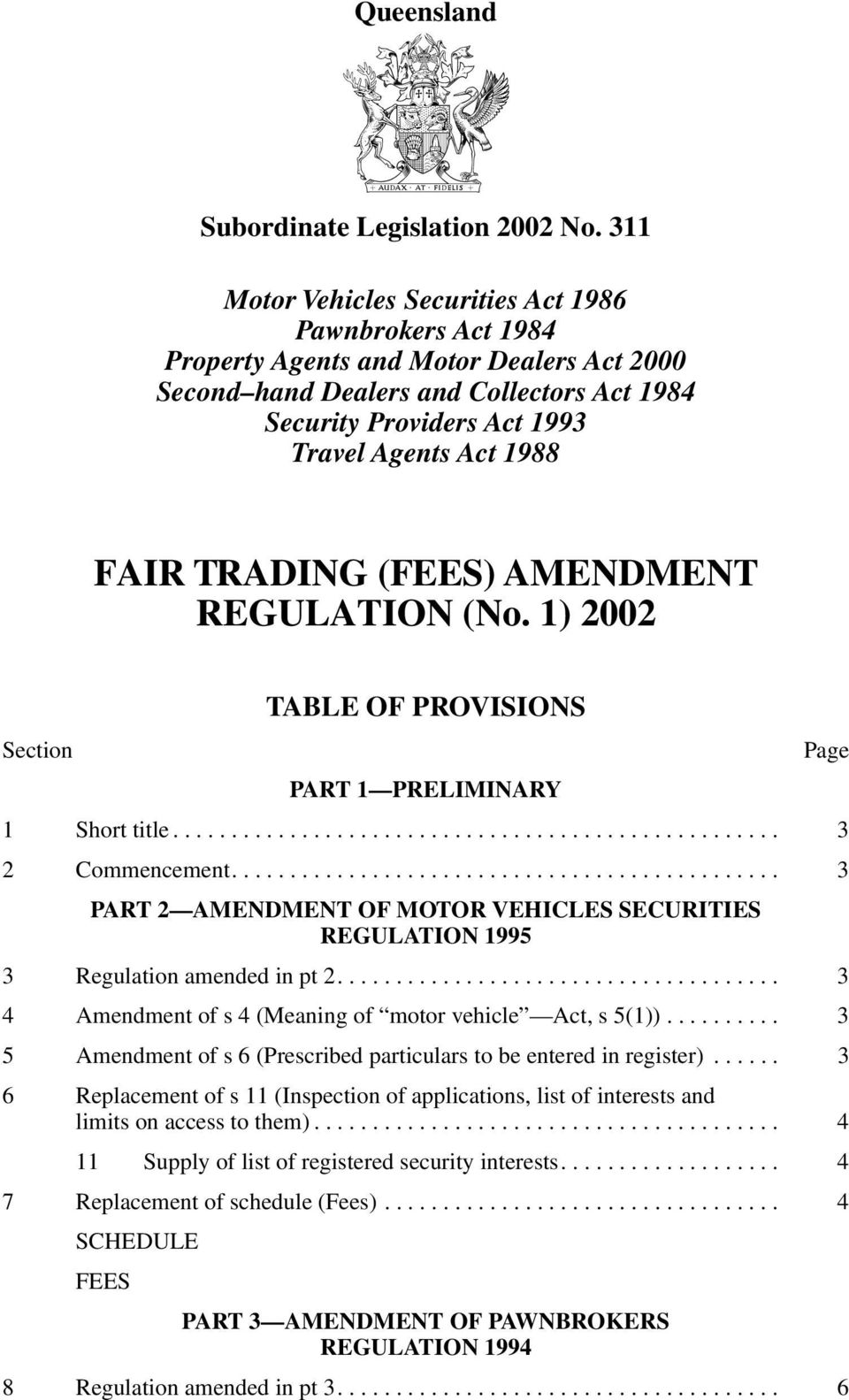 FAIR TRADING (FEES) AMENDMENT REGULATION (No. 1) TABLE OF PROVISIONS Section Page PART 1 PRELIMINARY 1 Short title.................................................... 3 2 Commencement.